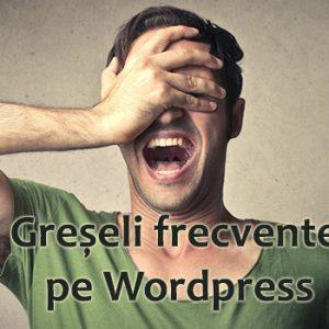 greseli frecvente pe wordpress 3